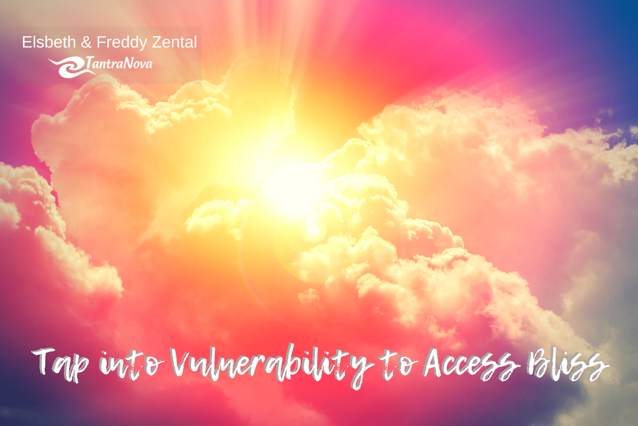 Tap into Vulnerability to Access Bliss